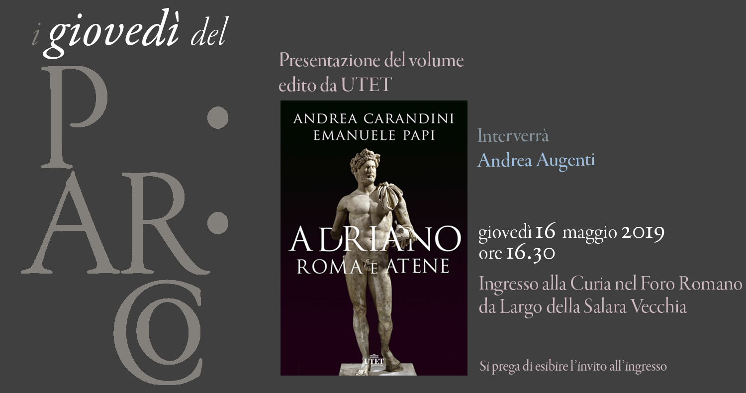 "For PArCo Thursdays — Book presentation of ""Adriano. Roma e Atene"" by Andrea Carandini and Emanuele Papi"