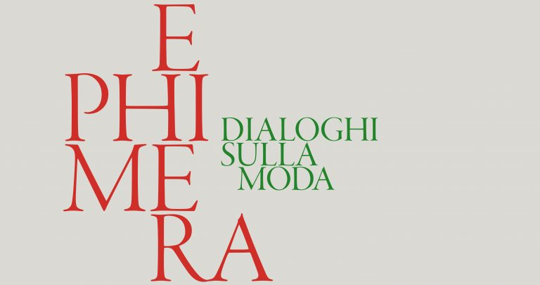 Ephimera. Discussions about fashion — Conferences curated by Sofia Gnoli