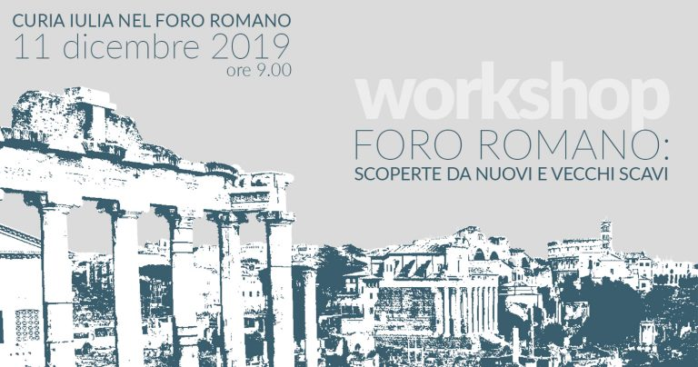 ROMAN FORUM. DISCOVERIES FROM EXCAVATIONS PAST AND PRESENT — Workshop — Curia Iulia, 11 December — 9:00