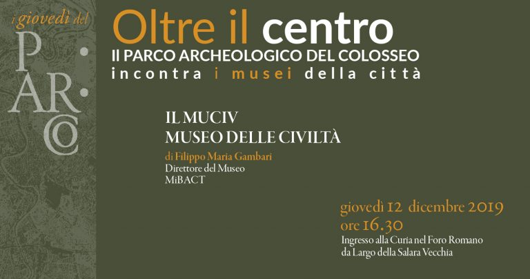 BEYOND the center. The Parco archeologico del Colosseo meets the city's museums — fifth and final date on 12 December with the Museo delle Civiltà presented by Filippo Maria Gambari